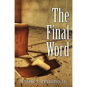 The Final Word by Infusino Jr & Frank J