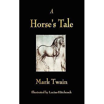 A Horses Tale by Twain & Mark