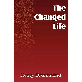 The Changed Life by Drummond & Henry