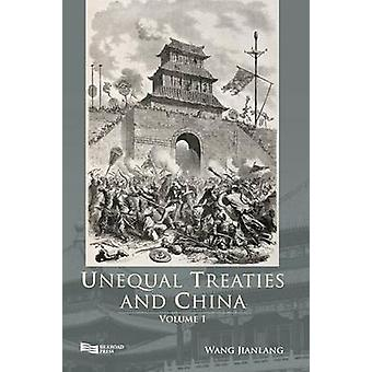Unequal Treaties and China Volume 1 by Wang & Jianlang