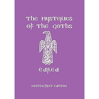 The Mysteries of the Goths by Thorsson & Edred