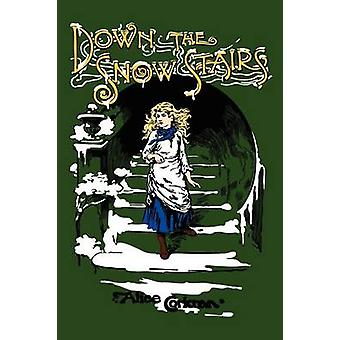 Down the Snow Stairs Or From Goodnight to Goodmorning by Corkran & Alice