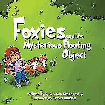 Foxies and the Mysterious Floating Object by Bradshaw & B.K.