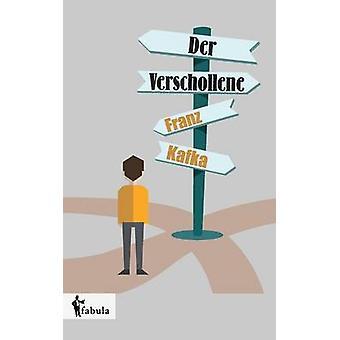 Der Verschollene by Kafka & Franz