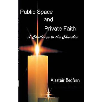 Public Space and Private Faith by Redfern & Alastair