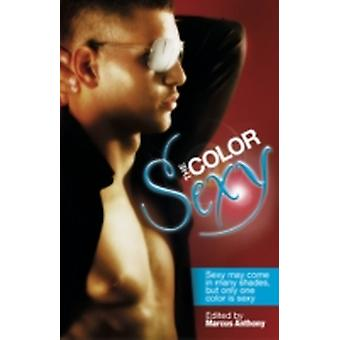 The Color Sexy by Anthony & Marcus