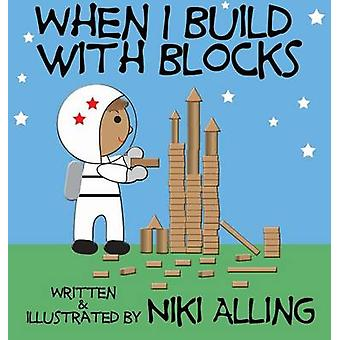 When I Build With Blocks by Alling & Niki