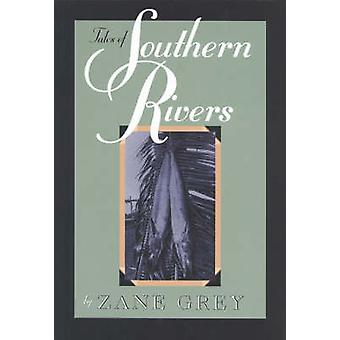 Tales of Southern Rivers by Grey & Zane