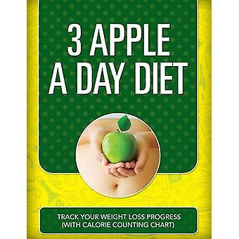 3 Apple a Day Diet Track Your Weight Loss Progress with Calorie Counting Chart by Publishing LLC & Speedy