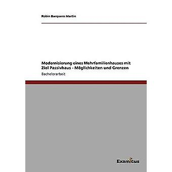 Modernisierung eines Mehrfamilienhauses mit Ziel Passivhaus  Mglichkeiten und Grenzen by Barquero Martin & Robin