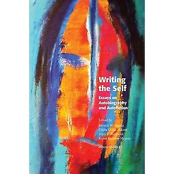 Writing the Self by Shands & Kerstin W.