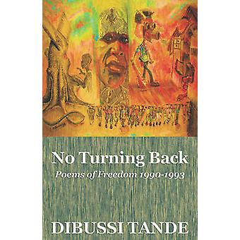 No Turning Back. Poems of Freedom 19901993 by Tande & Dibussi
