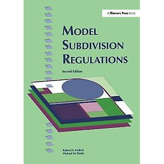 Model Subdivision Regulations by Robert H. Freilich - 9780918286888 B