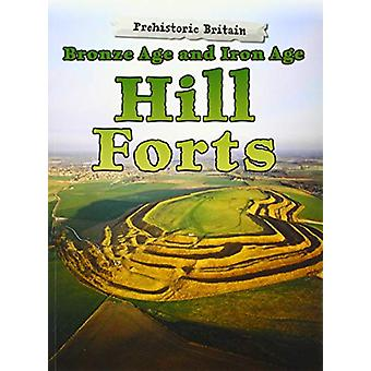 Bronstijd en Iron Age Hill Forten door Dawn Finch - 9781474730488 Boek