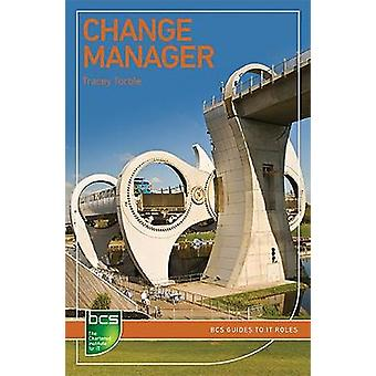 Change Manager - Careers in IT service management by Tracey Torble - 9