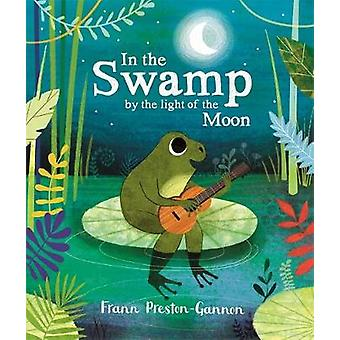 In the Swamp by the Light of the Moon by Frann Preston-Gannon - 97817