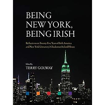Being New York - Being Irish - Reflections on Twenty-Five Years of Iri