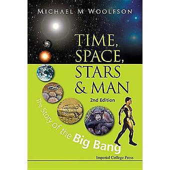 Time - Space - Stars and Man - The Story of the Big Bang (2nd edition)