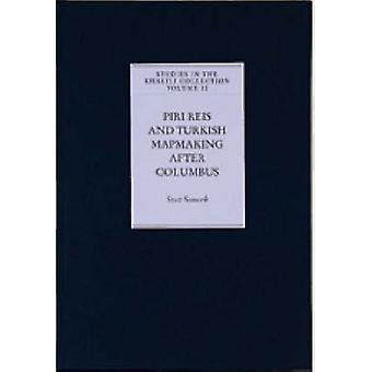 Piri Reis and Turkish Mapmaking after Columbus by Svat Soucek - 97818