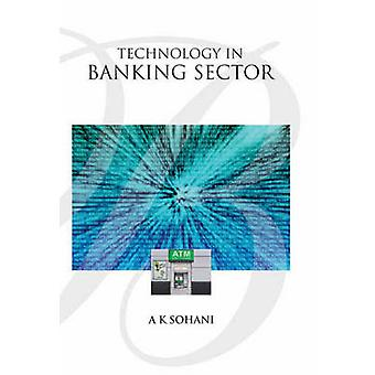 Technology in Banking Sector by A. K. Sohani - 9788131427408 Book