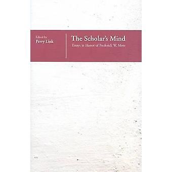 The Scholar's Mind - Essays in Honor of Frederick W. Mote by Perry Lin