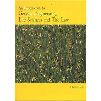 An Introduction to Genetic Engineering - Life Sciences and the Law by