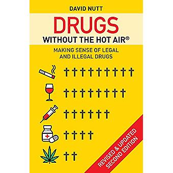 Drugs without the hot air - Making Sense of Legal and Illegal Drugs by