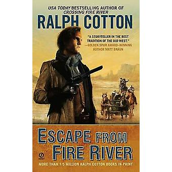 Escape from Fire River by Ralph Cotton - 9780451228390 Book