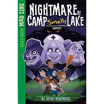 Nightmare At Camp Smelly Lake by BETSY NIGHTWOOD - 9781524792145 Book