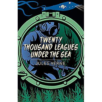 Twenty Thousand Leagues Under the Sea by Jules Verne - 9781789500813