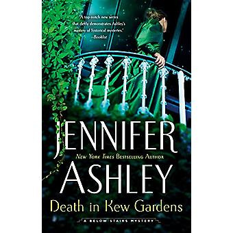 Death In Kew Gardens - A Below Stairs Mystery #3 by Jennifer Ashley -