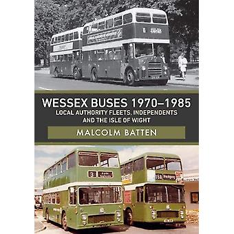 Wessex Buses 1970-1985 - Local Authority Fleets - Independents and the
