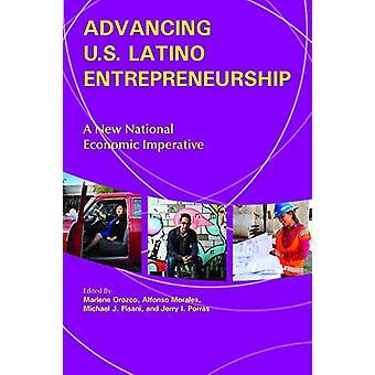 Advancing U.S. Latino Entrepreneurship - A New National Economic Imper