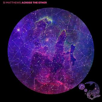 Si Matthews - Across the Ether [CD] USA import