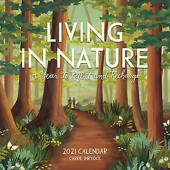 2021 Living in Nature Wall Calendar by Workman PublishingShryock & Carrie