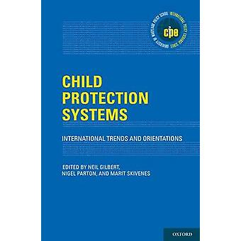 Child Protection Systems by Edited by Neil Gilbert & Edited by Nigel Parton & Edited by Marit Skivenes
