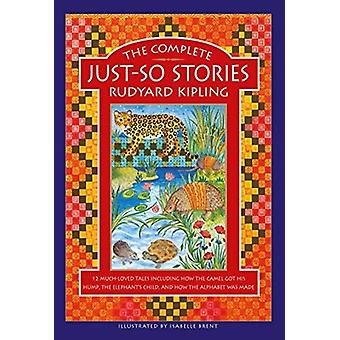 The Complete JustSo Stories by Kipling & Rudyard