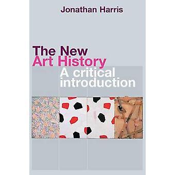 Uusi taidehistoria - Jonathan Harrisin kriittinen johdanto - 978