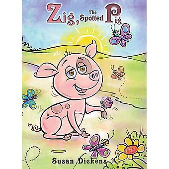 ZIG THE SPOTTED PIG-tekijä: DICKENS & SUSAN