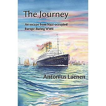 The Journey - An Escape from Nazi-Occupied Europe During WWII - A Stor
