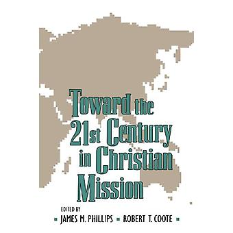 Toward the Twenty-first Century in Christian Mission - Essays in Honor