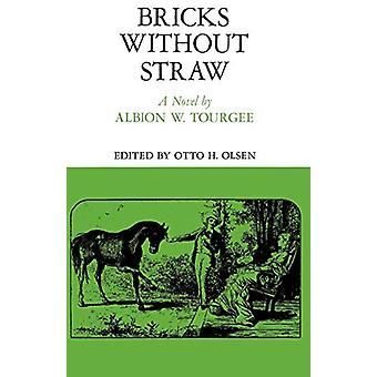 Bricks Without Straw - A Novel by Albion W. Tourgee - 9780807124642 Bo