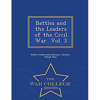 Battles and the Leaders of the Civil War Vol. 3 - War College Series