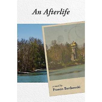 An Afterlife by Frances Bartkowski - 9781627201674 Book