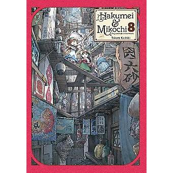 Hakumei  Mikochi Tiny Little Life in the Woods Vol 8 Hakumei  Mikochi 8