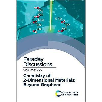 Chemistry of 2Dimensional Materials Beyond Graphene Faraday Discussion 227 Faraday Discussions