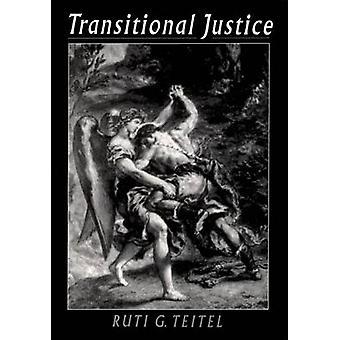 Transitional Justice von Teitel & Ruti G.