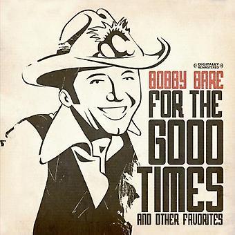 Bobby Bare - ajaksi hyvä kertaa & muut Suosikit [CD] USA tuonti