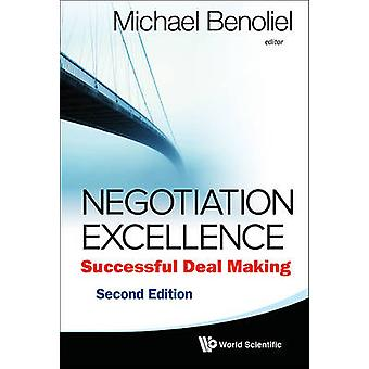 Negotiation Excellence Successful Deal Making 2nd Edition by Michael Benoliel