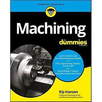 Machinale bewerking voor Dummies door Kip Hanson - 9781119426134 boek